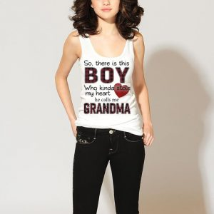 So there is the boy who kinda stole my heart he calls me Grandma shirt 2