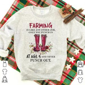 Flower Farming is like any other job only you punch in at age 5 and never punch out shirt