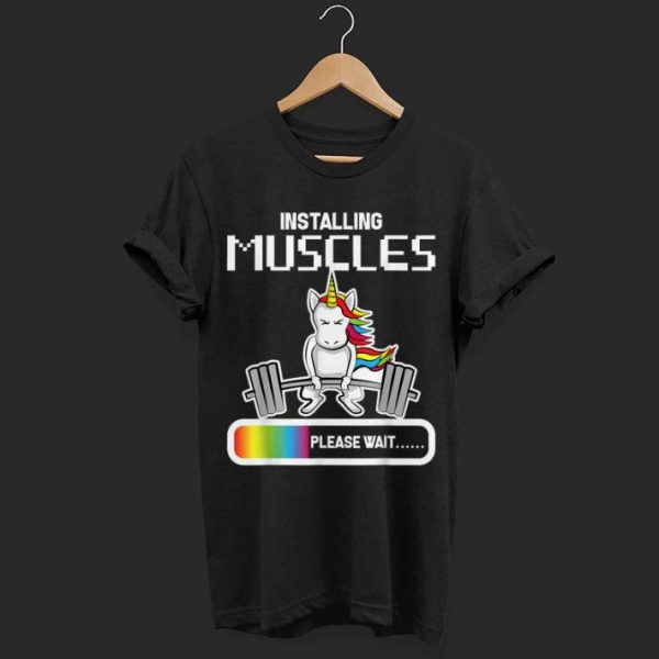Installing Muscles Unicorn Loading shirt