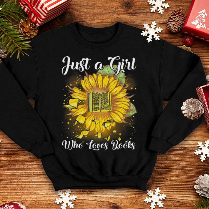 Just a girl who loves books shirt 4 - Just a girl who loves books shirt