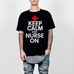 Keep calm and nurse on shirt