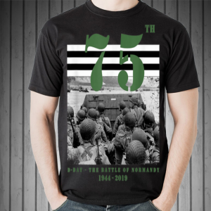 75 th anniversary D-Day The Battle Of Normandy 1944-2019 shirt 1