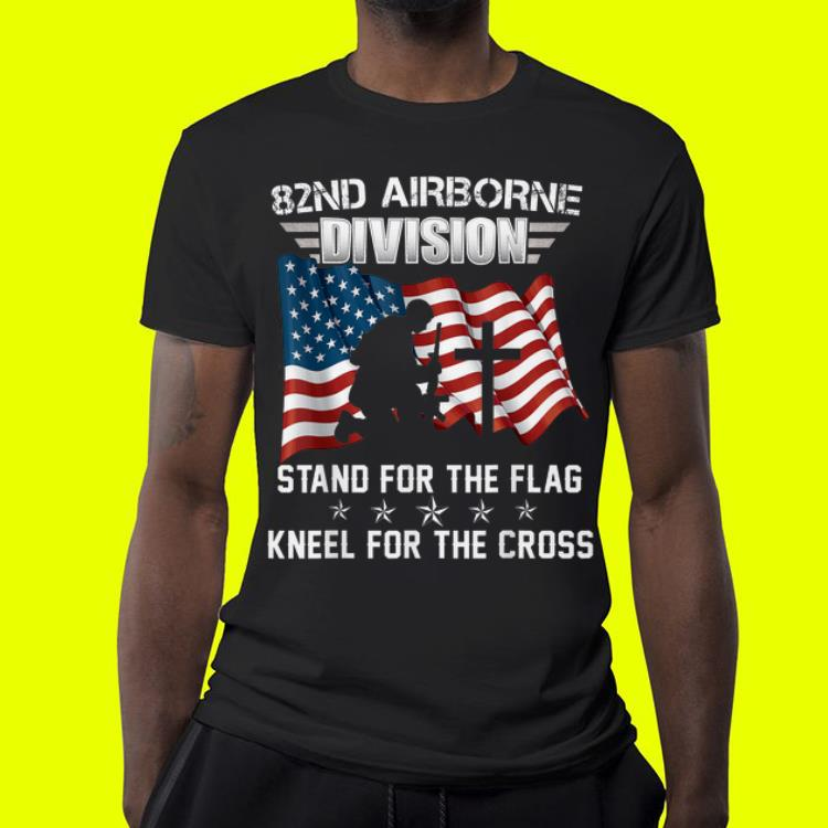 82ND Airborne Division Stand For The Flag Kneel shirt 4 - 82ND Airborne Division Stand For The Flag Kneel shirt