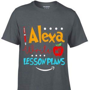 Alexe write my lesson plans teacher shirt