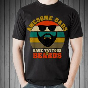 Awesome Dad have Tattoos And Beards Fathers day Vintage shirt 2