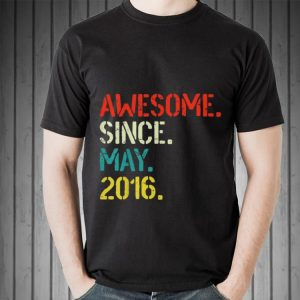 Awesome Since May 2016 shirt 1