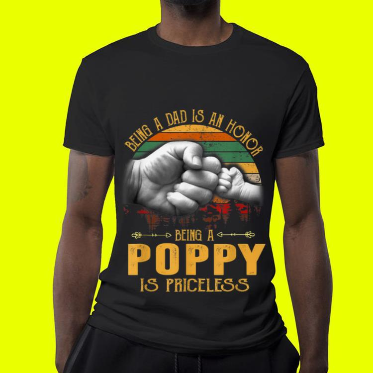 Being A Dad Is An Honor Being A Poppy Is Priceless shirt 4 - Being A Dad Is An Honor Being A Poppy Is Priceless shirt