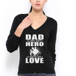 Dad sons First Hero daughters First Love Fathers Day shirt 2