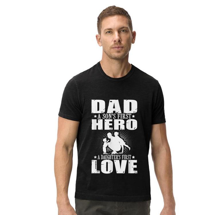 Dad sons First Hero daughters First Love Fathers Day shirt 4 - Dad sons First Hero daughters First Love Fathers Day shirt