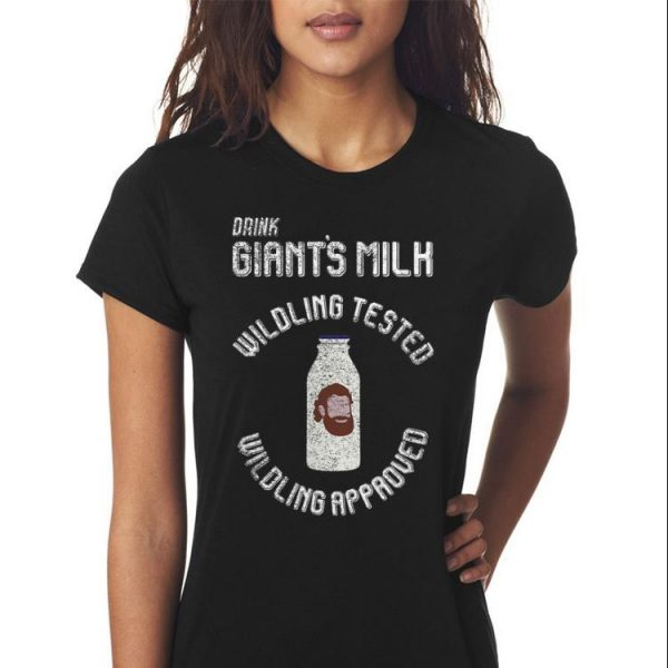 Drink Giant's Milk wildling tested wildling approver Game Of Throne shirt