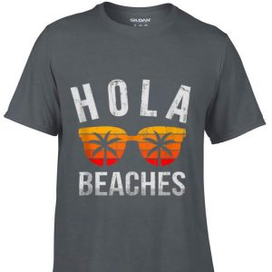 Hola Beaches Vacation shirt