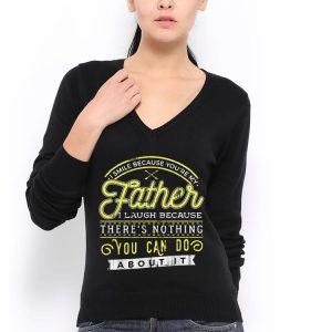 I smile because youre my father shirt 2