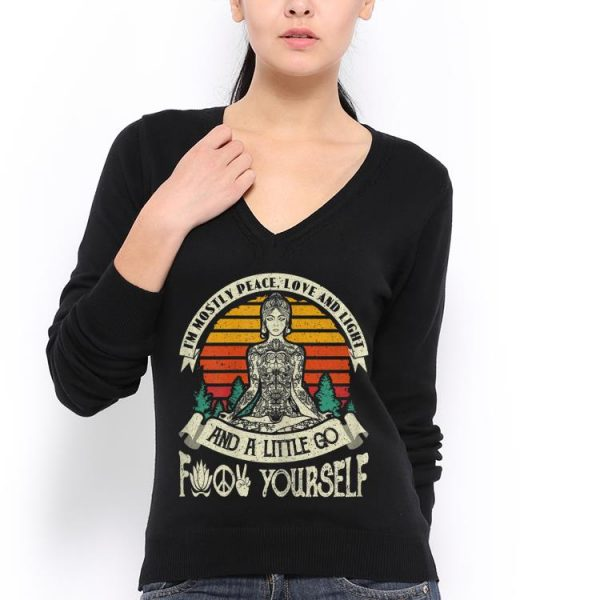 Im Mostly Peace Love And Light And A Little Go Yoga shirt