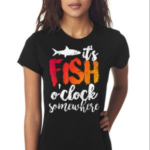 It's Fish O'clock Somewhere shirt 2