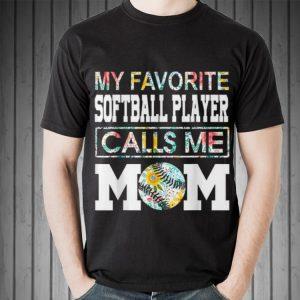 My Favorite Softball Player Call Me Mom Baseball shirt