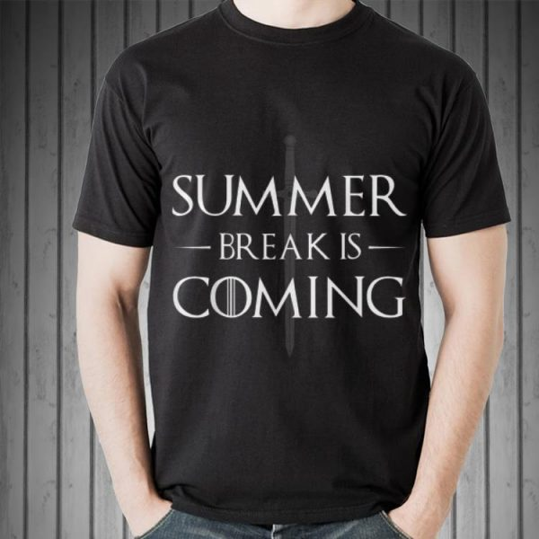 Summer Break is Coming Game Of Thrones Sword John Snow shirt