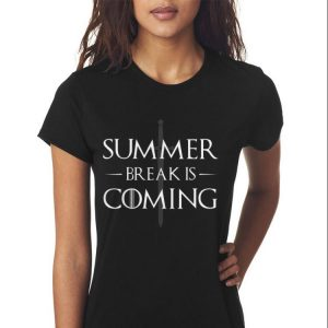 Summer Break is Coming Game Of Thrones Sword John Snow shirt 2