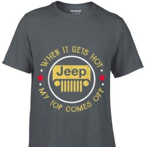 When it gets hot my top comes off Jeep shirt