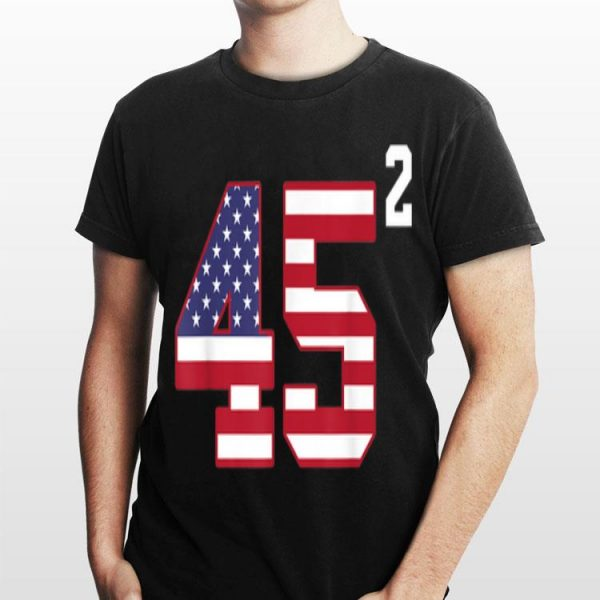 45 Square American Flag Trump shirt