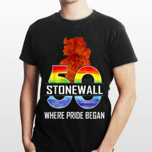 50th Stonewall Where Pride Began Riot Pride shirt