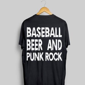 Baseball Beer And Punk Rock shirt