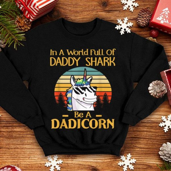 Be A Dadicorn Unicorn Dad Fathers Day shirt