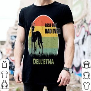 Best Dog Dad Ever Dell'Etna Father Day 2019 shirt
