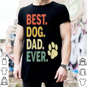 Best Dog Dad Ever Paw Father Day shirt