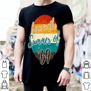 Born In The Summer Of 69 Vintage shirt