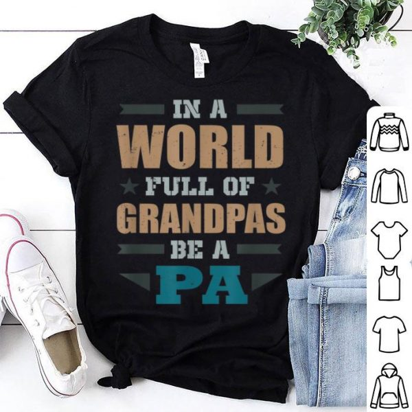 Father Day In A World Full Of Legend Grandpas shirt