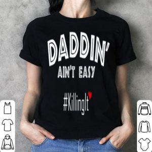 Fathers Day From Wife Son Daughter Daddin Ain't Easy shirt