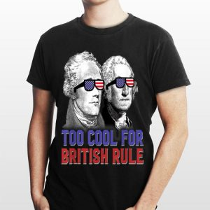 George Washington Alexander Hamilton Too Cool For Bristh shirt