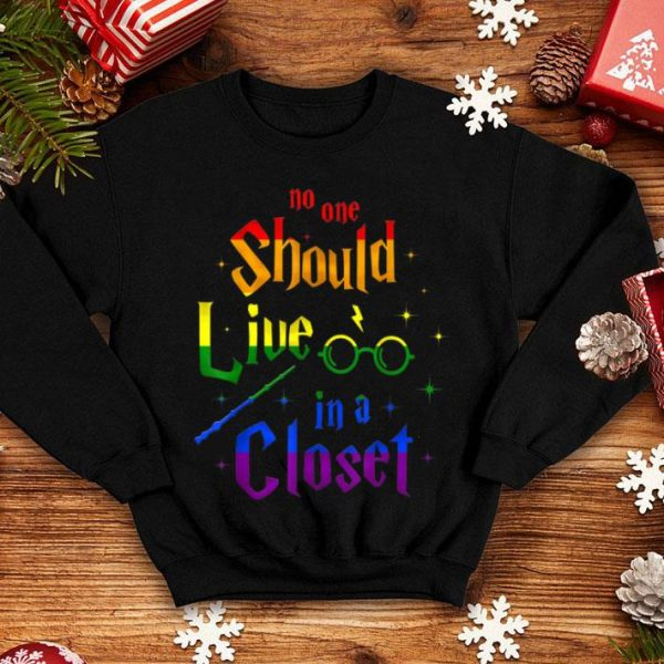 No One Should Live In A Close LGBT Gay Pride shirt
