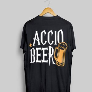 Accio Beer Harry Potter Magic Spell Drink shirt