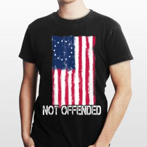 Betsy Ross Flag Not Offended 4th Of July independence Day shirt