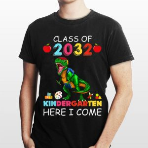 Class Of 2032 Kingdergarten Here I Come shirt