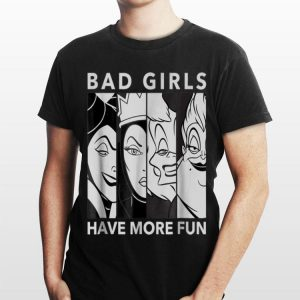 Disney Villains Bad Girls Have More Fun shirt