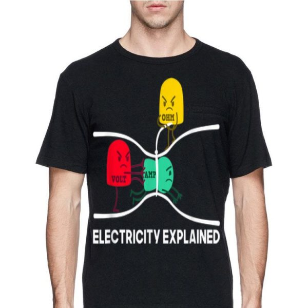 Electricity Explained Volt Amp Ohm shirt
