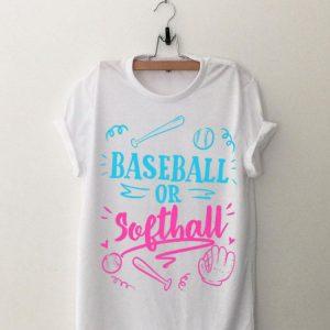 Gender Reveal Baseball Or Softball shirt
