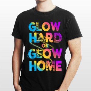 Glow Hard Or Glow Home Retro shirt