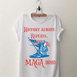 History Always Repeats Maga 2020 Betsy Ross Flag 1776 shirt