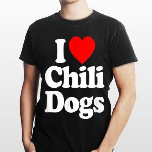 I Love Chili Dogs Heart shirt