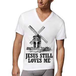 Jesus Still Loves me the windmill shirt