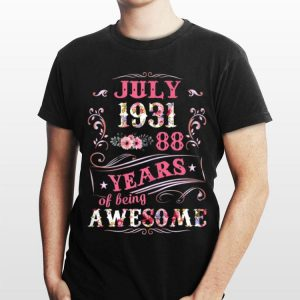 July 1931 88 Years Of Being Awesome Floral shirt