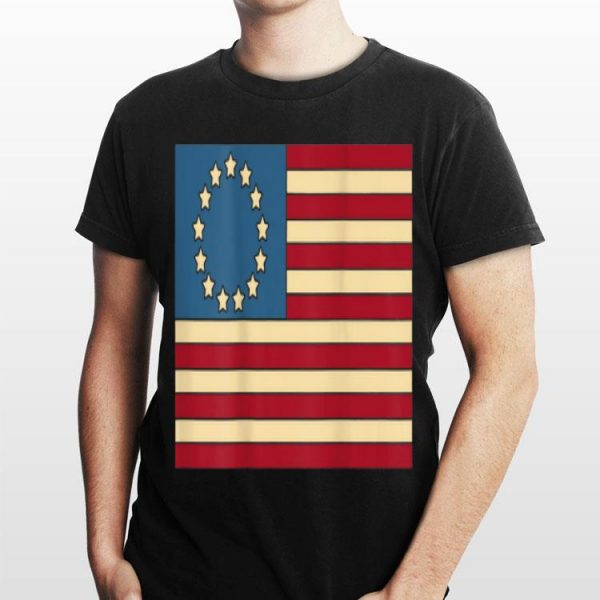 July 4th Independence Day Betsy Ross Flag USA Colony Patriotic shirt