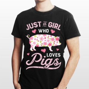 Just A Girld Who Love Pigs Flower Front shirt