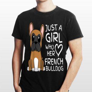 Just a Girl Who Loves French Bulldog Pet Pup shirt