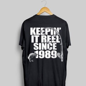 Keepin It Reel Since 1989 Fishing shirt