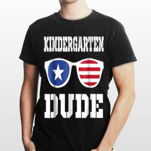 Kindergarten Dude American Sunglass Back To Shool shirt
