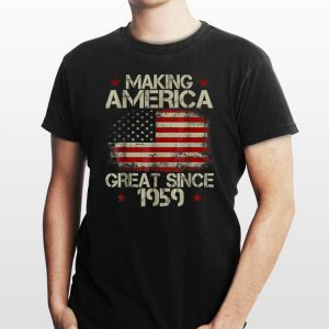 Making America Great Since 1959 American Flag shirt